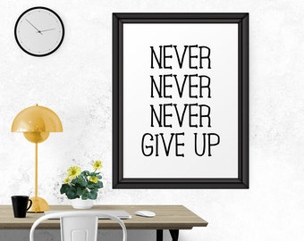 Inspirational Print, Never Give Up, Motivational Quote, Typography Wall Decor, Scandinavian Art, Modern Print, Office Decor, Printable
