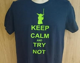 Star Wars Yoda Keep Calm And Try Not Tshirt/Yoda Tshirt/Star Wars Tshirt