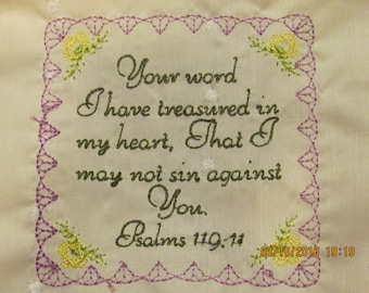 psalms 119:14  Your word I have treasured in my heart