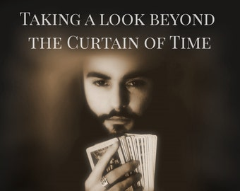 Taking a look beyond the Curtain of Time - tarot psychic reading 22 QUESTIONS