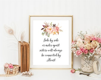 Side By Side Or Miles Apart Sisters Will Always Be Connected By The Heart, Sister Quote Printable, Sibling Gift, Sister Print