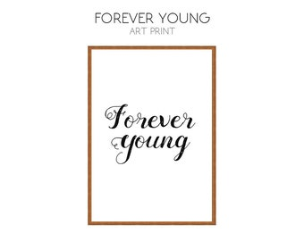 Forever Young, Print, Poster, Digital Download