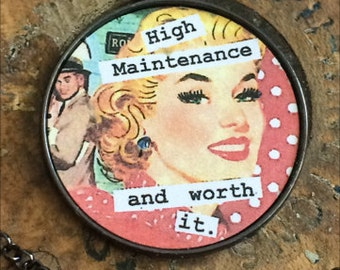 High Maintenance and worth it. Necklace. Funny gift. Quote. Retro jewelry. Birthday. Southern Know How.
