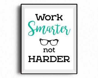 Work Smarter Not Harder, Motivational quote, Inspirational quote, Office decor, coworker gift, Home Office decor, Teal printable
