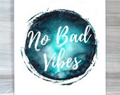 No Bad Vibes Print Inspirational Positive Typography Quote Watercolor Poster Dorm Decor Bedroom Apartment Wall Art