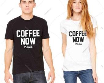 "Unisex - Premium Retail Fit ""Coffee Now Please"" Black or White! Crew-neck Tee, T-Shirt Coffee Tee! (S,M, L, XL+)"