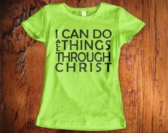 Womens Tshirt, Christian Tshirt, Christian quote tshirt, I can do all things through Christ, Bible verse, christmas gift, stocking stuffer,