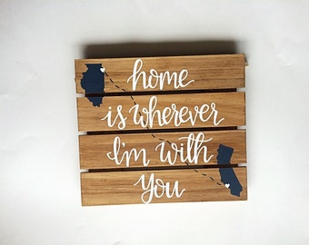 Home Is Wherever I'm With You Wood Sign | Rustic Decor | State Sign | Custom Sign | Home Decor | Home Sign | Family Sign | Wall Decor