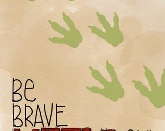 Be brave dinosaur foot prints