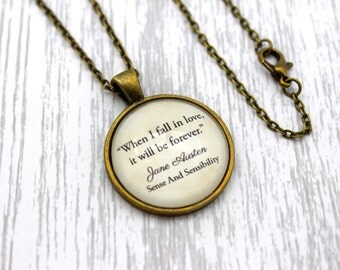 Jane Austen, 'When I Fall In Love, It Will Be Forever', Sense and Sensibility Quote Necklace or Keychain, Keyring.