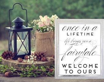 Once in a Lifetime. Fairy Tale Wedding Sign. DIY Wedding. Welcome Wedding Sign. Wedding Signage. Wedding Prints. Wedding Printables.