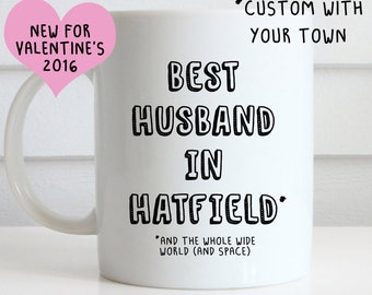 Personalised best husband ever, great Valentine's day mug, new for 2016. Personalise your town.