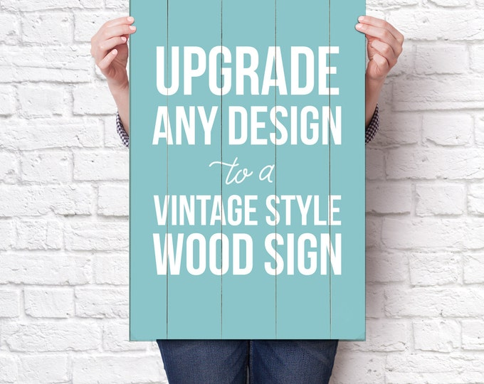 Featured listing image: Wood Sign - Upgrade any design to a beautiful vintage-style wood sign!