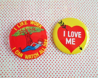 Pair of Vintage Humorous Pin Backs - I Love Me and I Like Work