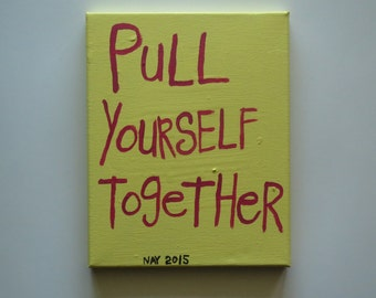 Pull Yourself Together - Word Art Text Painting Typography Folk Art