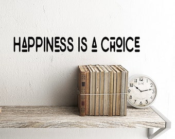 Modern Wall Decals, Modern Decor, Happiness is a Choice decal, inspirational wall decal Words quotes, modern minimalist home decor decal