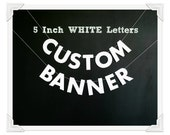 "Custom Text Banner, 5"" White Letter Garland, Personalized Strung Bunting, Custom Die Cut Party Banner, Your Message Here, Wedding Banner"
