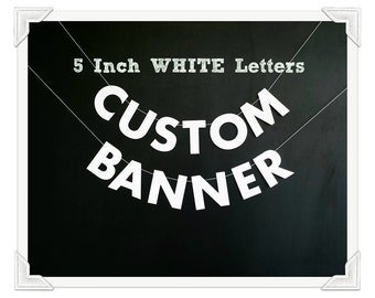 """5"""" White Letter Garland, Personalized Strung Garland, Custom Text Banner, Custom Die Cut Party Bunting, Your Message Here, Wedding Banner"""