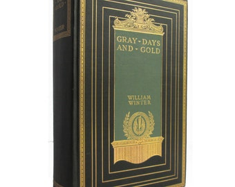 Gray Days and Gold - 1911 antiquarian hard cover travel memoir of an American in England, illustrated with photos