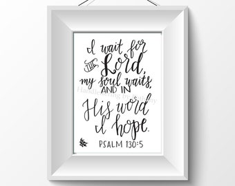 8 x 10 Wait for the Lord [ Psalm 130:5 ] Printable Wall Art (Digital file ONLY)