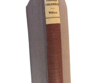 Painless Childbirth - 1914 - Henry Smith Williams - Rare