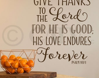 Give Thanks to the Lord for he is good; his love endures forever Psalm 107:1 vinyl lettering wall decal fall thanksgiving decor sticker