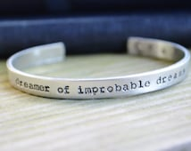 Dr. Who Bracelet Cuff - Dreamer of Improbable Dreams - Romantic  - Dr. Who Gift - Pop Culture - TV - Stars - Quote - Looks Like Silver