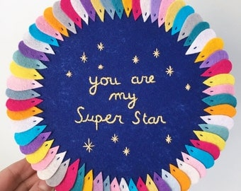 Embroidery hoop - Wall decor home decor - You are my Super Star wall hanging embroidery hoop - all hand sewn with rainbow colors felt - OOAK
