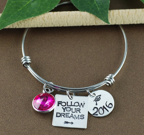 Follow your Dreams, Gift for Graduate, Bangle Bracelet, Graduation Gift, Inspirational Bangle Bracelet, Hand Stamped Bracelet, Class of 2016