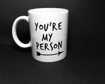 You're My Person Mug   Coffee   Tea   Handmade   Gift   Greys Anatomy Quote   tv show   Valentines Day   Arrow   valentine   love   relation
