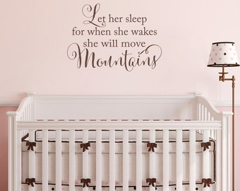 She will move Mountains Wall Decal - Let her sleep for when she wakes - Baby Girl Nursery Wall Sticker