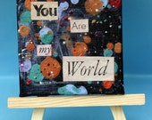 You are My World, Inspirational quote on small canvas, mixed media, space, desk art, Valentines Day, black and orange, glitter, abstract