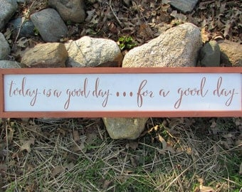 Bronze Good Day sign | Today is a good day for a good day| Doorway Sign | Subway style sign | Hand Painted Hanging Wood Sign