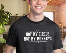Not My Circus, Not My Monkeys T-shirt - Polish proverb, not my problem, no drama, snarky unisex t-shirt
