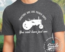 Tractors Are Like Potato Chips - You Can't Have Just One - tractor collector, farmer, antique tractors shirt