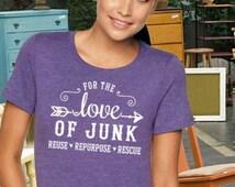 For the Love of Junk Vintage T-shirt - junkin' shirt, love to junk, junk t-shirt, junk gypsy, picker shirt, flea market shirt