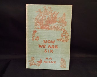 """A.A. Milne Book """"Now We Are Six"""" Hard Back Book  Illustrated Verse And Poetry Cloth Boards"""
