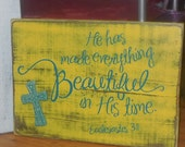 """Custom wood sign 11""""x15"""" He has made everything beautiful in his time"""