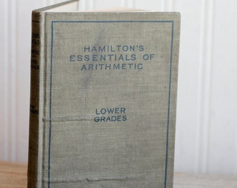 Antique Hamiltons Essentials of Arithmetic Vintage Math Book, 1920 Lower Grades Book, American Book Company, Hardback Text Book, School Book