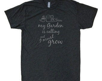 My Garden is Calling and I Must Grow Mens Shirt - Mens Graphic T Shirt - Soft Tri Blend Gray / Black - Made in USA - Sizes S, M, L, XL