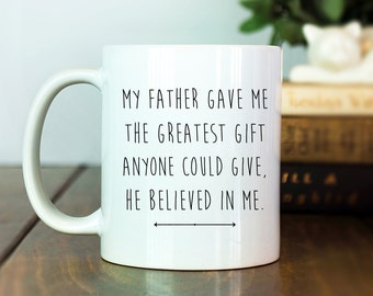 Father's Day Gift   My Father Gave Me   Sweet Father's Day Gift   Gift for Him   Gift for Dad   Father Coffee Cup   Inspirational Mug   M31