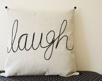 Laugh , Hand Embroidery on Natural Ecru Cotton Linen Cushion Cover , Laugh Message Pillow , Holiday Pillow , Holiday Decor , Christmas Decor