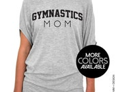 Gymnastics Mom - Slouchy Tee Shirt (Small - Plus Sizes) - Black Ink - MORE COLORS AVAILABLE - Mother's Day Gift Idea