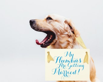 My Humans Are Getting Married Wedding Sign | Hanging Dog Ring Bearer Banner | Handmade in USA | Modern Script Font 1064