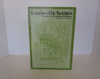Louisville Scenes - Sketches by Caroline Williams - First Edition - 1970