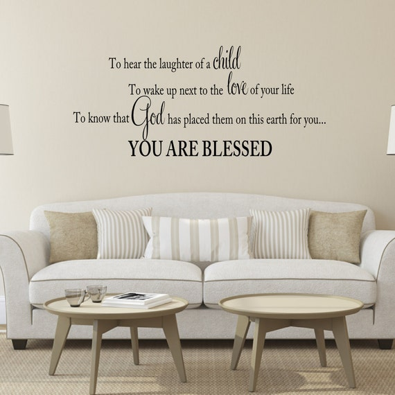 To hear the laughter of a child.. You are blessed Vinyl Lettering Wall Words Decal Religious Spiritual