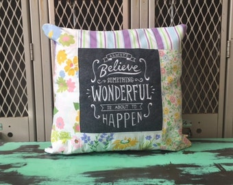 Sampler Chalkboard Style Pillow Always Believe Something Wonderful Is About to Happen - Made to Order