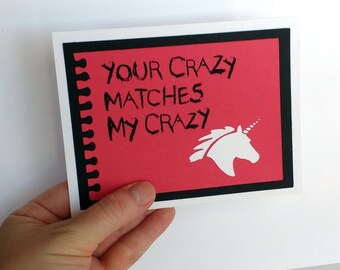 Your crazy matches my crazy-  Bright Red Card or Poster  with cut out White Unicorn- Blank inside- Friendship, Anniversary, Wedding Card