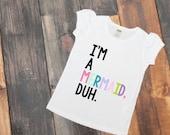 Mermaid shirt - funny baby shirt - Trendy toddler tee - I'm a mermaid duh- girls toddler shirt - mermaid toddler - beach shirt