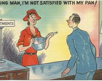 "Lady Holding Pan at Return Counter ""Young Man, I'm Not Satisfied With MyPan!"" Funny Vintage Postcard Linen"